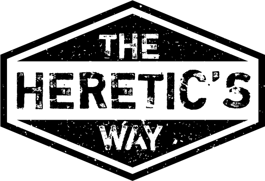 The Heretic's Way
